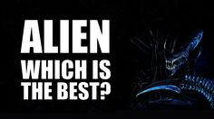 ALIEN: Which is the best?