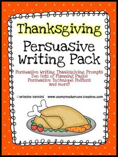 Common Core Writing to Persuade Pack! Posters, planning pages and final publishing pages included! This Thanksgiving themed pack is a fun way to cover Common Core writing! Persuasive Essay Topics, Persuasive Writing, Teaching Writing, Writing Activities, Essay Writing, Writing Prompts, Writing Ideas, Teaching Ideas, Kindergarten Writing