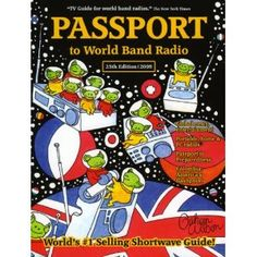 Passport to World Band Radio (Paperback)  http://www.amazon.com/dp/0914941801/?tag=goandtalk-20  0914941801