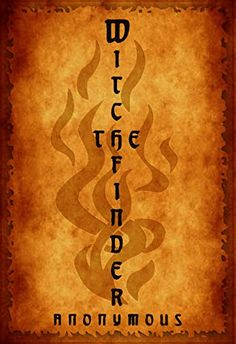 The Witchfinder by [Anonymous] #witchfinder #flames #stake #books #bookcover #design #witches #burnt