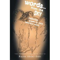 Reviewed by Mamta Madhavan for Readers' Favorite:  Words from the Sky: Dedicated Poems to each Heavenly Word by Rayan Abdul-Baki is a collection of spiritually uplifting poems that looks at life in a positive manner. The author speaks about life in general, dedicates poems to his mother, tsunami victims, victims of racism, God, and many more. Almost all the poems are written to inspire and motivate readers in their lives. All the poems are directed towards achieving love and peace in each…