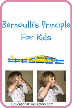 Entice your little ones to learn about Bernoulli's principle and imagine how airplanes can fly.