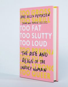 Buy Too fat too slutty too loud: the rise and reign of the unruly woman book at ASOS. Get the latest trends with ASOS now.