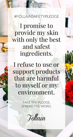 I took the #follainsafetypledge! I promise to provide my skin w/ only the best + safest ingredients.