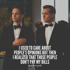 "They say: ""You're wasting time."" I say: ""At least I'm not the one working for someone else's dream."" I used to care about people's opinions but then I realized that those people don't pay my bills. Harvey Specter Suits, Suits Harvey, Suits Quotes Harvey, Citations Business, Business Quotes, Wisdom Quotes, Life Quotes, Motivational Quotes, Inspirational Quotes"