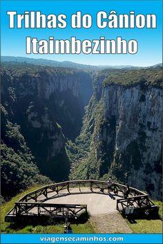 O Itaimbezinho é o mais espetacular cânion do Brasil. Saiba tudo sobre as trilhas do Parque nacional dos Aparados da Serra!