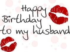 Happy Birthday to my Husband - Husband Quotes