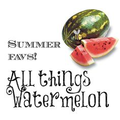 All things #watermelon, How to grill a watermelon, watermelon #salads, drinks and more