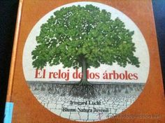 """""""El reloj de los árboles"""" -- Autor: Irmgard Lucht -- Ed. Blume  Busca este libro na biblioteca"""