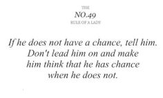 No.49- If he does not have a chance, tell him. Don't lead him on and make him think that he has a chance when he does not.