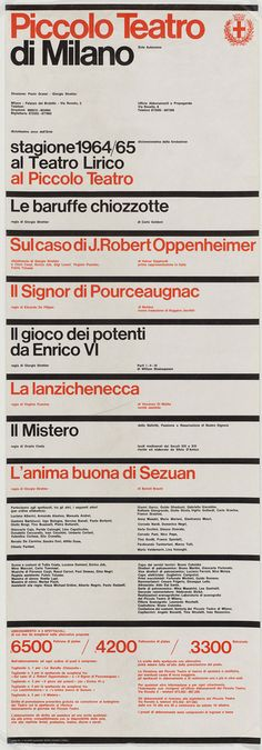 Vignelli | Poster and graphic programme for Milan's Piccolo Teatro, 1964 and 1965 – illustrating the powerful philosophical connection between Zurich and Milan in the 1960s. Vignelli's effortless ordering of information – using closely set Helvetica in two sizes and strong horizontal rules – has been echoed in print, blog themes and app design right up to the present day.