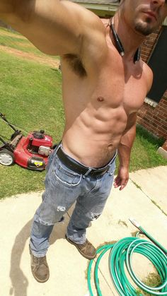 I want to sniff those pits and his sack after he's done mowing