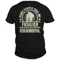 CALL ME FUSILIER GRANDPA T-SHIRTS #name #tshirts #FUSILIER #gift #ideas #Popular #Everything #Videos #Shop #Animals #pets #Architecture #Art #Cars #motorcycles #Celebrities #DIY #crafts #Design #Education #Entertainment #Food #drink #Gardening #Geek #Hair #beauty #Health #fitness #History #Holidays #events #Home decor #Humor #Illustrations #posters #Kids #parenting #Men #Outdoors #Photography #Products #Quotes #Science #nature #Sports #Tattoos #Technology #Travel #Weddings #Women