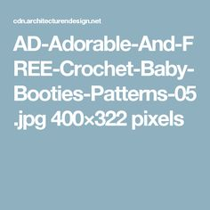 AD-Adorable-And-FREE-Crochet-Baby-Booties-Patterns-05.jpg 400×322 pixels