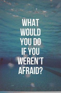 Angst is een slechte raadgever? Als je niet bang zou zijn, wat zou dan je intuïtie je ingeven?