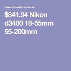 $841.94 Nikon d3400 18-55mm 55-200mm