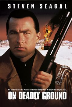 6. On Deadly Ground (1994)