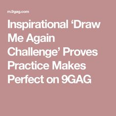 Inspirational 'Draw Me Again Challenge' Proves Practice Makes Perfect on 9GAG