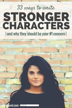 33 Ways to Write a Stronger Character and why that should be your #1 concern