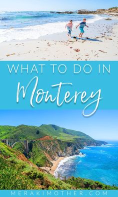 Things to do in Monterey with Kids. Things to do in Monterey, Ca.