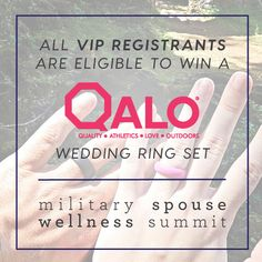 Looking for a wedding ring solution for your main bling that lets you be as active as you want without worrying about what's on your finger? A perfect solution for deployed military members who often leave their wedding bands behind, and for the active spouse back home is the QALO wedding ring set. All VIP registrants of the virtual 2016 Military Spouse Wellness Summit are eligible to win a set of QALO rings! Don't miss out on this and the other amazing giveaways when you sign up as VIP.