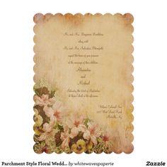 Parchment Style Floral Wedding Invitation http://www.zazzle.com/whitewavespaperie