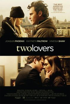 Two Lovers. Very worth while movie to watch.