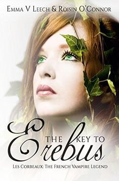 The Key to Erebus (Les Corbeaux: The French Vampire Legend, #1)