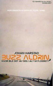 Johan Harstad - Buzz Aldrin, hvor ble det av deg i alt mylderet?