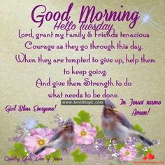 Good Morning Wishes With Prayers Blessings And Quotes. Good Morning Wishes With Prayers Blessings And Quotes Tuesday Quotes Good Morning, Good Morning Beautiful Quotes, Happy Tuesday Quotes, Good Morning Prayer, Morning Inspirational Quotes, Good Morning Happy, Morning Greetings Quotes, Morning Blessings, Morning Prayers