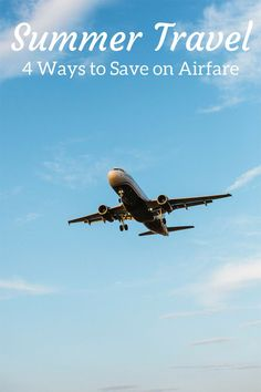 Summer Travel Tips: 4 Ways to Save on Airfare   Travel For Less   Cheap Travel   MomTrends.com
