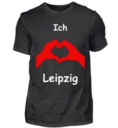 Ich Liebe Leipzig T-Shirt Basic Shirts, Mens Tops, Fashion, Dortmund, Bielefeld, Hannover, Augsburg, Leipzig, Love