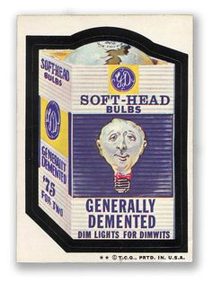 Topps Wacky Packages  6th Series 1974 SOFT-HEAD BULBS