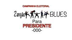Campanha Eleitoral Zangão Blues para Presidente