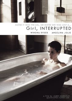 Girl, Interrupted (1999)  Director: James Mangold  Winona Ryder, Angelina Jolie, Whoopi Goldberg, Brittany Mur