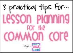 Making Meaning: 8 practical tips for Lesson Planning for the Common Core