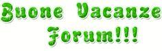 Buone vacanze forum!!!