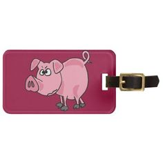 Funny Pink Pig Original Art Tags For Bags #pigs #funny #luggagetags #animals And www.zazzle.com/naturesmiles*