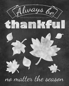 Free Thanksgiving chalkboard printable is also suitable for other times of the year. There's always something to be thankful for.
