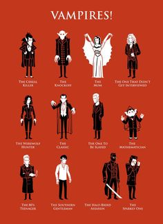 Vamps! By Ben Douglass. Count Chocula, Nosferatu, Lily Munster, The Vampire Lestat, Underworld's Selene (Death Dealer), Bram Stoker's Dracula, BTVS's Spike (William the Bloody), Count von Count, The Lost Boys' David, True Blood's Bill Compton, Blade (The Day Walker), and Edward Cullen.