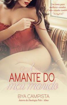 A Amante do meu Marido  - O PLANO #wattpad #romance