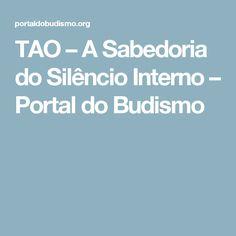 TAO – A Sabedoria do Silêncio Interno – Portal do Budismo