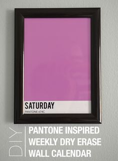 Pantone color inspired Dry Erase Weekly Wall Calendar. Tutorial and free template download to make your own!