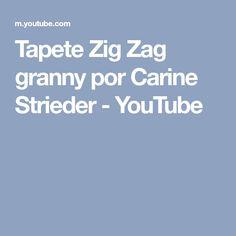 Tapete Zig Zag granny por Carine Strieder - YouTube