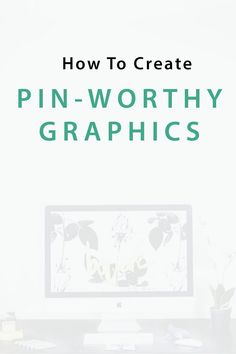Need help with your blog graphics? Check out these 4 essential steps to creating pin-worthy graphics for your content.