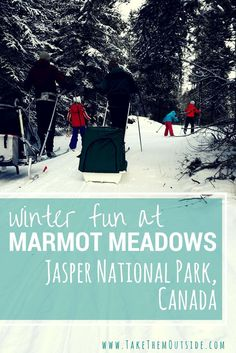 Marmot Meadows in Jasper National Park, Canada: a great place for the family to have fun in the snow: cross country skiing, campfire, programming, hot cocoa, fun!