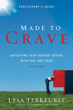 Made To Crave (Participant's Guide)   My new Bible study