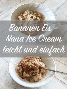 Bananen Eis - Nana Ice Cream Rezept: einfach selbstgemacht