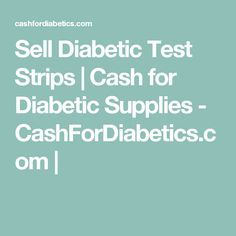 Sell Diabetic Test Strips | Cash for Diabetic Supplies - CashForDiabetics.com |