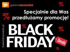 BLACK FRIDAY nawet w SOBOTĘ! Specjalnie dla Was przedłużamy promocje o jeden dzień!  http://galeriakosmetyk.pl/